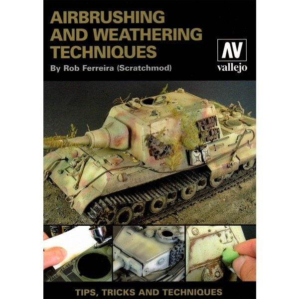 Airbrushing and Weathering Techniques by Rob Ferreira Scratchmod Vallejo 75002