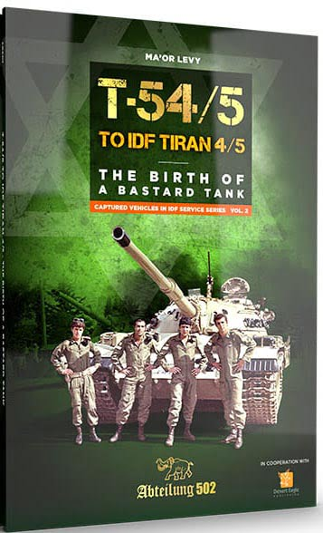 Abteilung 502 T-54/5 TO IDF TIRAN 4/5 ABT607